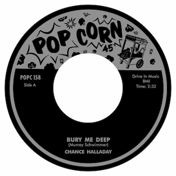 Halliday ,Chance - Bury Me Deep / Deep Sleep ( ltd 45 's )