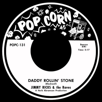Ricks ,Jimmy & The Raves - Daddy Rollin' Stone / Homesick (ltd)