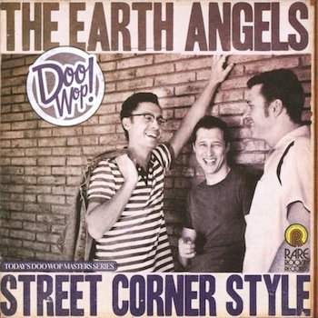 Earth Angels ,The - Street Corner Style