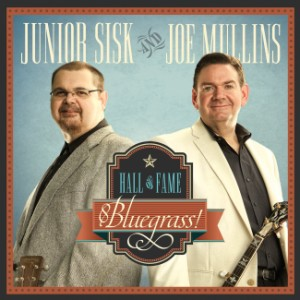 Mullins, Joe & Junior Sisk - Hall Of Fame Bluegrass