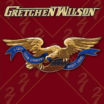 Wilson ,Gretchen - I Got Your Country Right Here