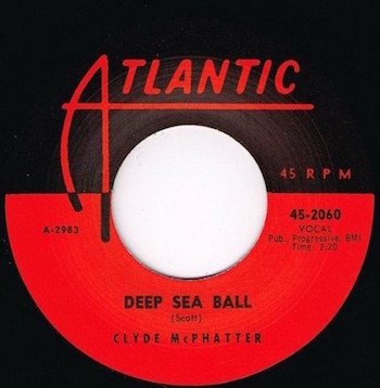 McPhatter ,Clyde - Deep Sea Ball + 1 ( repro )