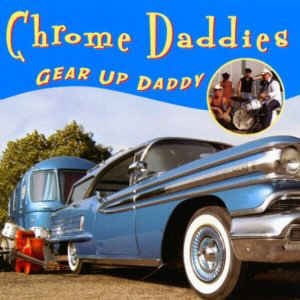 Chrome Daddies - Gear Up Daddy