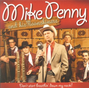 Penny ,Mike And His Moonshiners - Don't Start Beakin's Down..