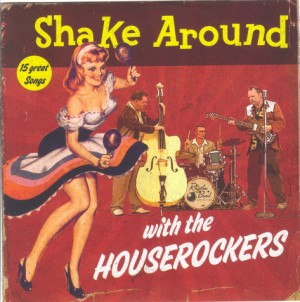 Houserockers ,The - Shake Around