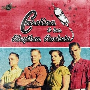 Carolina & Her Rhyhm Rockets - Carolina & Her Rhythm R..