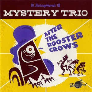 Mystery Trio - After The Rooster Back