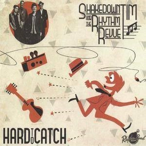Shakedown Tim & The Rhytm Revue - Hard To Catch