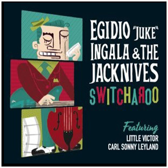 "Egidio "" Juke "" Ingala & The Jacknives -Swicharoo"