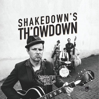 Shakedown ,Tim And The Rhythm Revue - Shakedown's Th'Own Down
