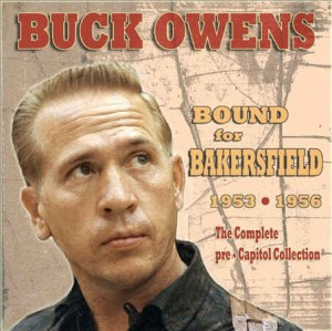 Owens ,Buck - Bound For Bakersfield 1953 - 1956 : Compl..
