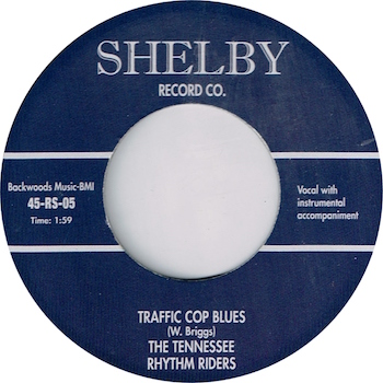 Tennessee Rhythm Riders ,The - Traffic Cop Blues + 1
