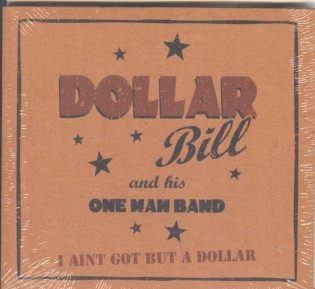 Bill Dollar - I Ain't Got But A Dollar