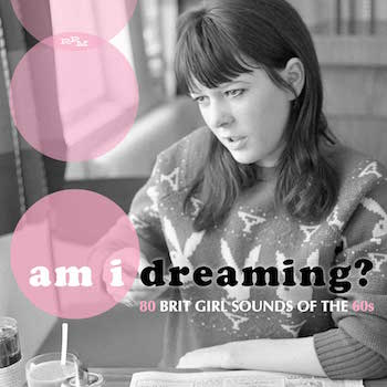 V.A. - Am I Dreaming : 80 Brit Girl Sound Of The 60's