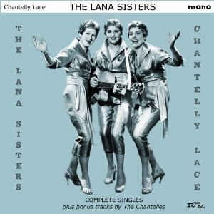 Lana Sisters ,The - Chantelly Lace: Complete Recordings