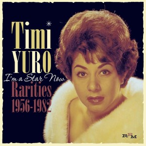 Yuro ,Timi - I'm A Star Now : Rarities 1956-1982