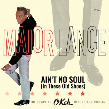 Lance ,Major - Ain't No Soul ( In These Old Shoes ) : The Compl.