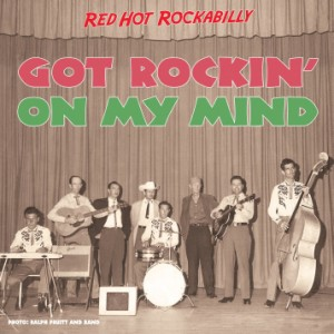 V.A. - Got Rockin' On My Mind : Red Hot Rockabilly