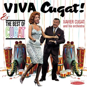 Cugat ,Xavier And His Orchestra - Viva Cugat / The Best Of...