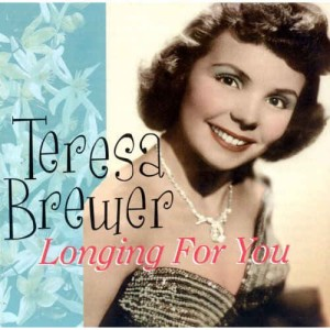 Brewer ,Teresa - Longin For You