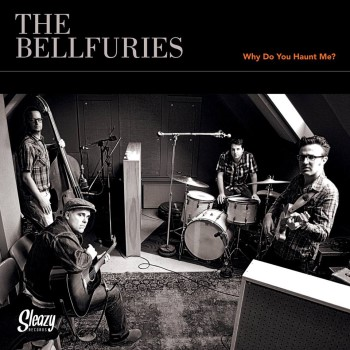 Bellfuries ,The - Why Do You Haunt... / Hellfuries ,The - Where