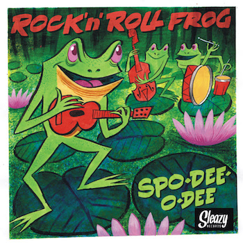 Spo-Dee -O-Dee - Rock'n'Roll Frog ( ltd Ep )