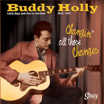 Holly ,Buddy - Early Days And Rise To Stardom 1954-1957