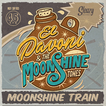 El Pavoni & The Moonshine Tones - Moonshine Train (Ltd Ep)