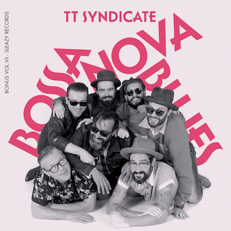 T.T. Syndicate - Bossa Nova Blues + 1 Vol VII ( Ltd 45's )