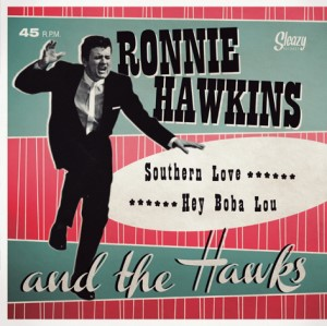 Hawkins ,Ronnie And The Hawks - Southern Love / Hey Boba Lou