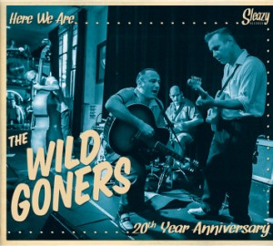 Wild Goners ,The - Here We Are ...20th Year Anniversary