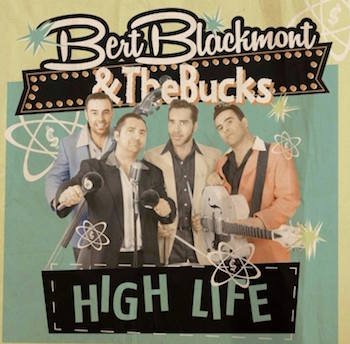 Blackmont ,Bert And The Bucks - High Life