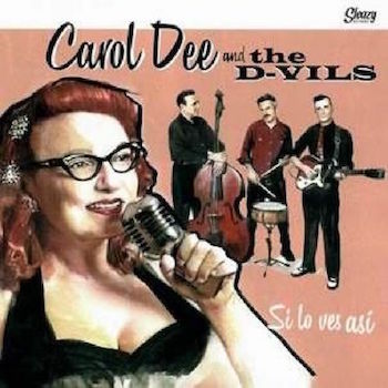 Carol Dee And The D-Vils - Si Lo Ves Asi