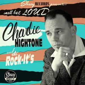 "Hightone ,Charlie & The Rock-It's - Small But Loud ! ( 10"" lp )"