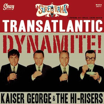 Kaiser George & The Hi-Risers - Transatlantic Dynamite !(ltd lp)