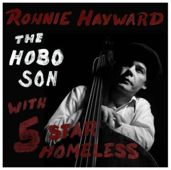 Hayward ,Ronnie With Five Star Homeless - The Hobo Son