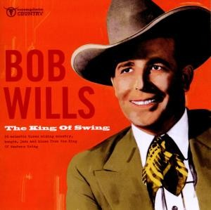 Wills ,Bob - The King Of Swing