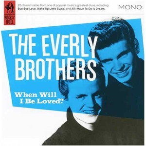 Everly Brothers ,The - When Will I Be Loved ?