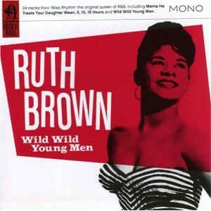 Brown ,Ruth - Wild Wild Young Man