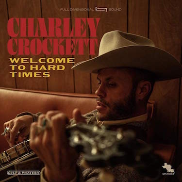 Crockett ,Charley - Welcome To The Hard Times ( Ltd Lp )