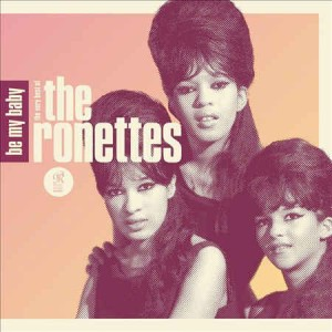 Ronettes, The - Be My Baby :The Very Best Of