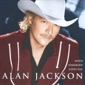 Jackson ,Alan - When Somebody Loves You