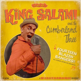 King Salami And The Cumberland Three - Fourteen Blazin Bangers