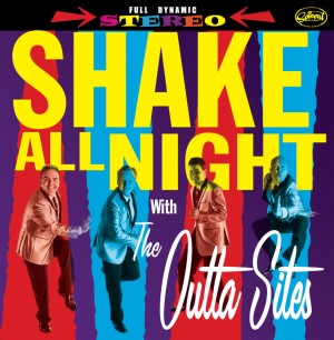 Outta Sites ,The - Shake All Night