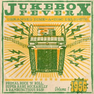 V.A. - Jukebox Fever Vol 1 1956 Deranged Dime - A Disc (ltd)