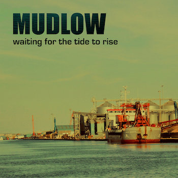 Mudlow - Waiting For The Tide To Rise ( ltd Lp )
