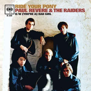 Revere ,Paul & The Raiders - Ride Your Pony / (You're A ) Bad..