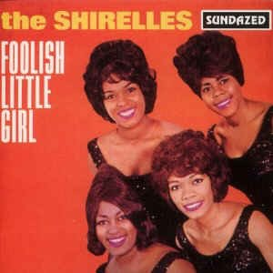 Shirelles ,The - Foolish Little Girl