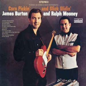 Burton ,James & Mooney ,Ralph - Corn Pickin' And Slick Slidin'