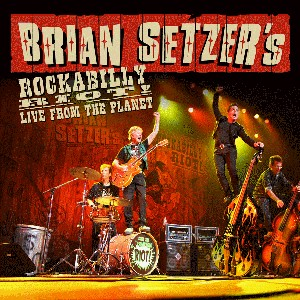 Setzer ,Brian - Rockabilly Riot ! Live From The Planet